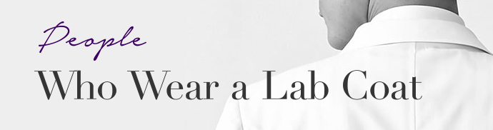 Who Wear a Lab Coat